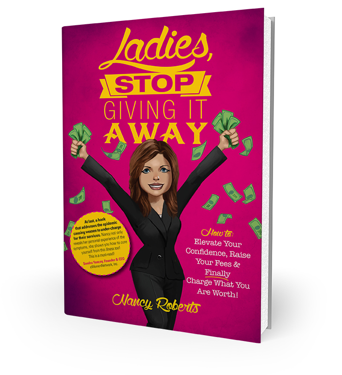 Book Cover of Ladies Stop Giving it Away, by Nancy Roberts